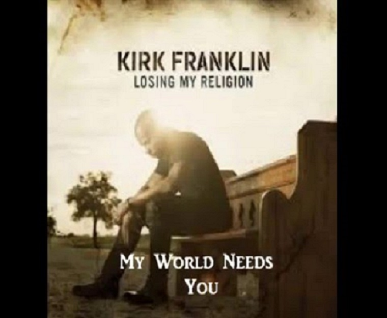 My World Needs You By Kirk Franklin