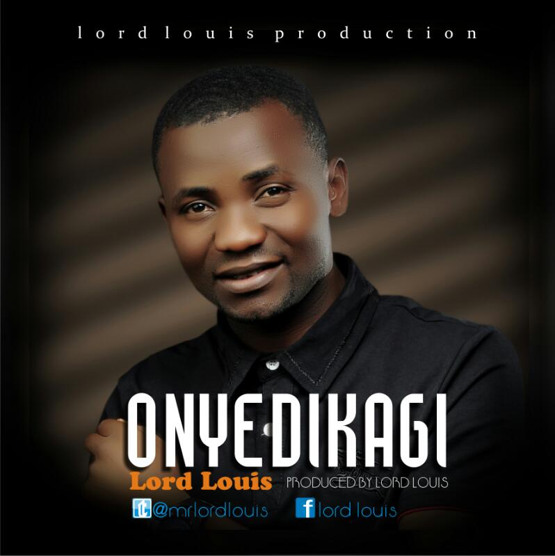 ONYE DIKAGI By Lord Louis