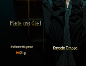 Made me Glad By Kayode Omosa
