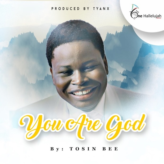 Free Mp3 Download: Tosin Bee - You Are God
