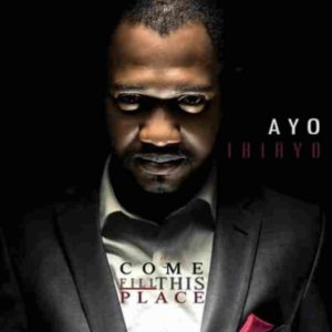 Fill This Place – Ayo Ibiayo