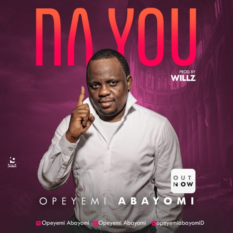 """Opeyemi Abayomi – Na You (Free Mp3 Download) UK based Nigerian recording artiste and praise/worship leader, Opeyemi Abayomi releases his new single titled """"Na You"""". The Willz produced track is a praise jam that acknowledges God as the giver and source of all good things. According to the singer, the song is inspired by a verse in the Bible – John 3:27. He explains; """"God is the only person that cannot fail even when skills and connections fail, He stills remains faithful and that's why we say Jesus Na You!"""" The lyrics of the song describes God as the reason for our well-being without any conditions attached, therefore expressing gratitude to God Almighty for who He is and how he has turned our lives into wonder. Na You is sung in a noble sentiment of instrumentation and dignity of style. Click the link below to Download, Enjoy and Share! (DOWNLOAD) Twitter:@opeyemiabayomiD"""