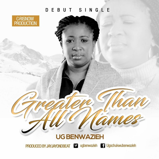 Greater Than All Names by UG Benwazieh