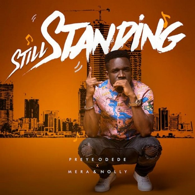 Still Standing by Preye Odede Ft Mera and Nolly