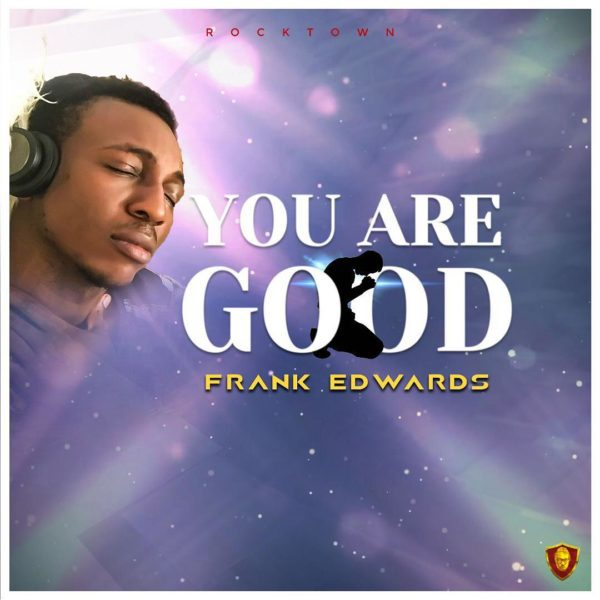 You Are Good by Frank Edwards