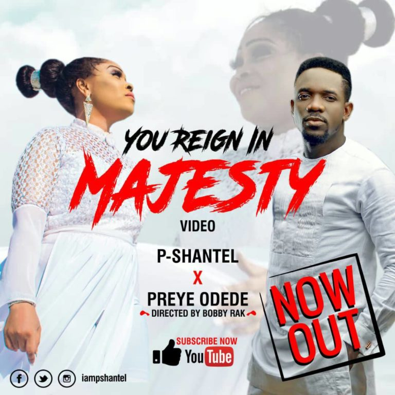 """P-Shantel – """"You Reign In Majesty"""" ft. Preye Odede"""