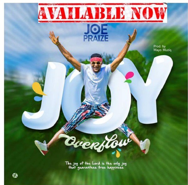Joy Overflow By Joe Praize
