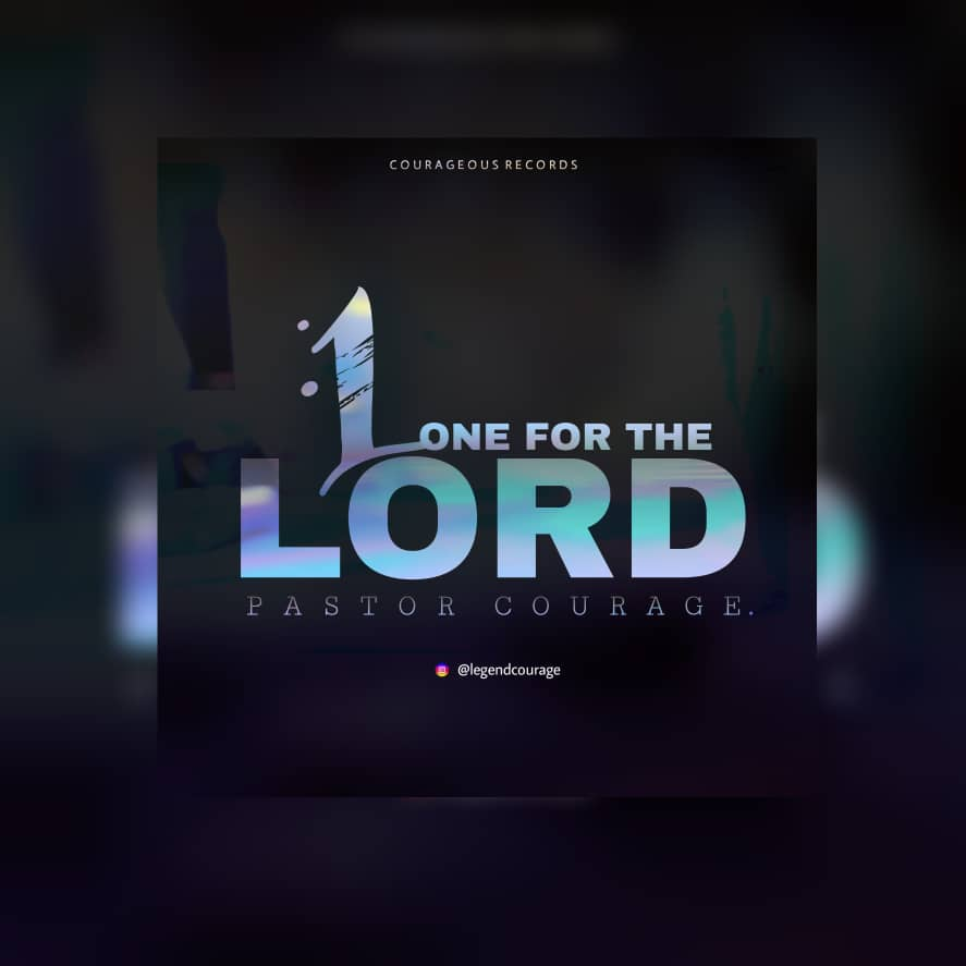One for the Lord by Pastor Courage