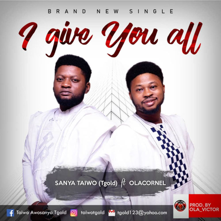 I Give You All By Sanya Taiwo Ft Olacornel