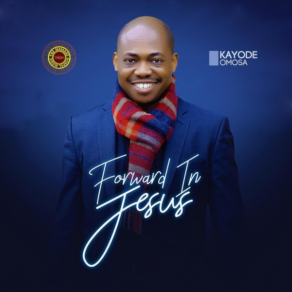 Kayode Omosa Forward In Jesus
