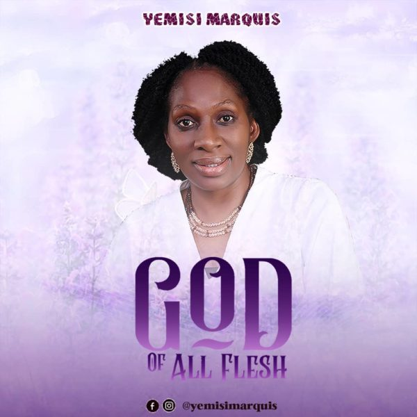 God Of All Flesh By Yemisi Marquis