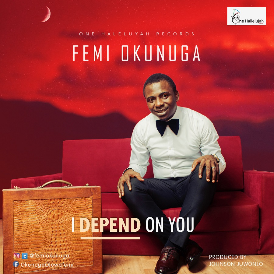 I Depend On You By Femi Okunuga