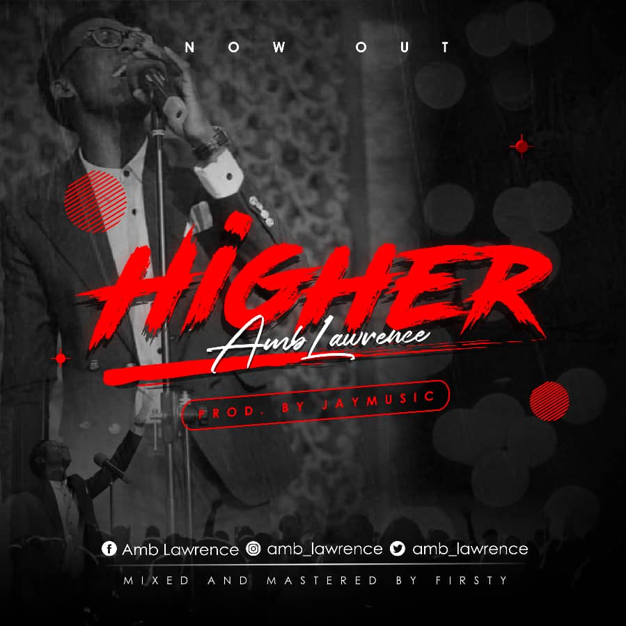 Higher By Amb Lawrence