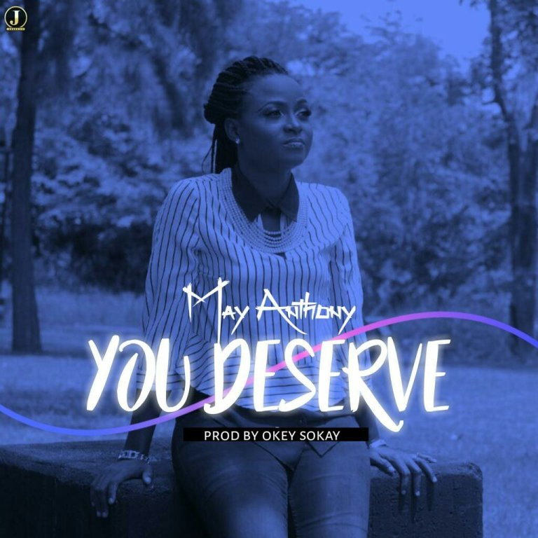 You Deserve By May Anthony