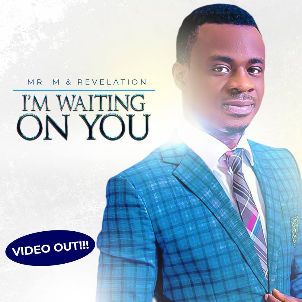 I'M WAITING ON YOU By MR M AND REVELATION