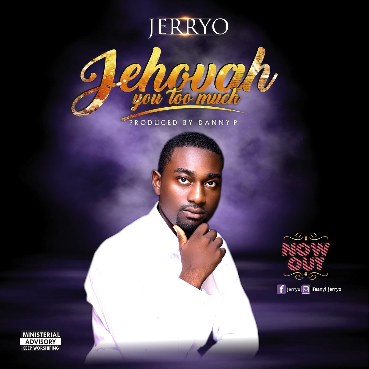 Jehovah You Too Much By Jerryo