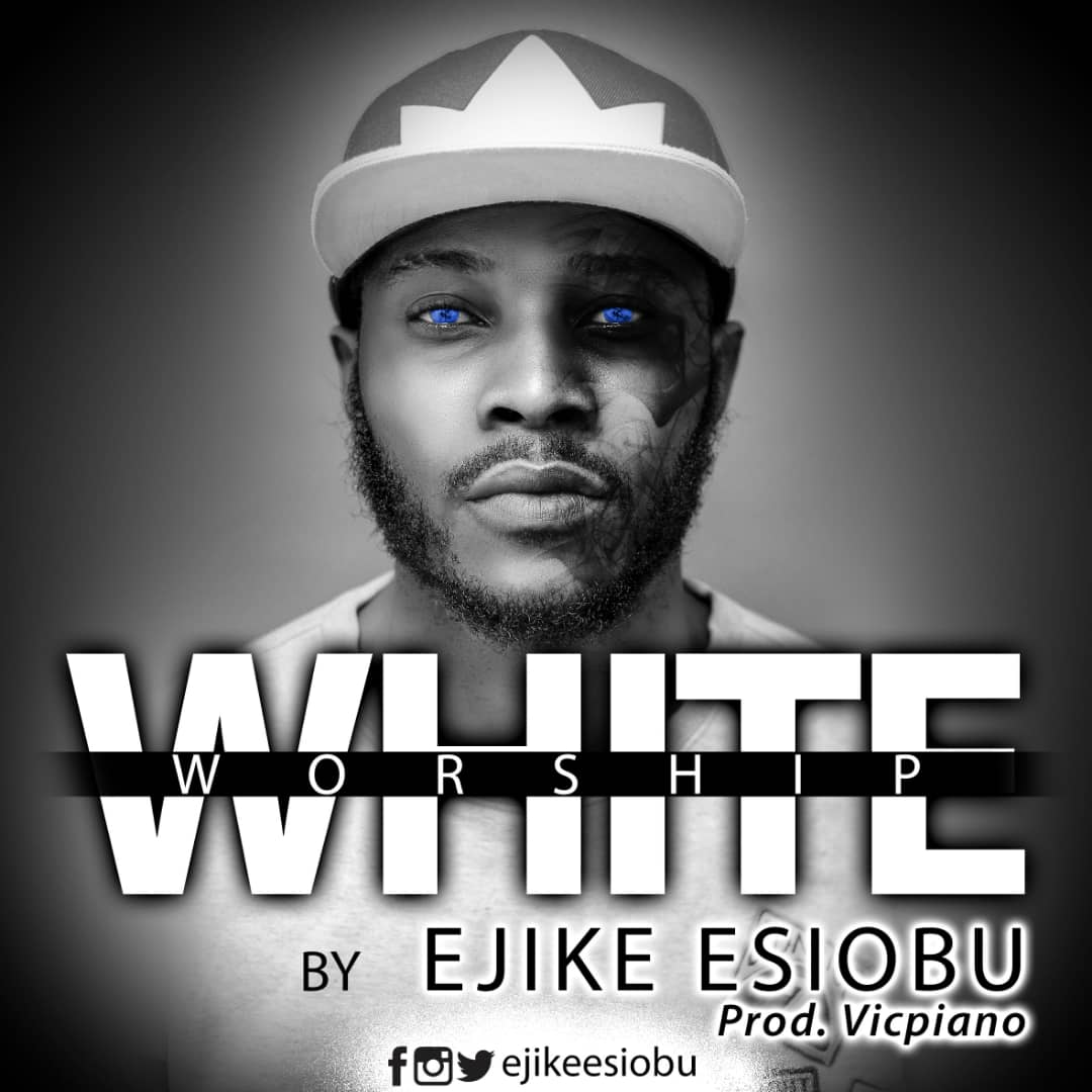 White Worship By Ejike Esiobu