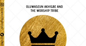 Unchangeable God By Oluwaseun Akhigbe + The Worship Tribe