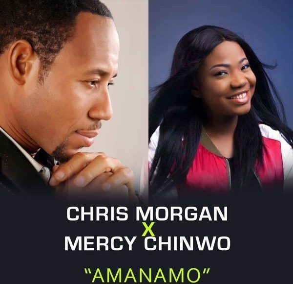Amanamo by Chris Morgan Ft. Mercy Chinwo