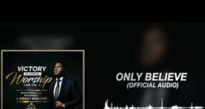 Only Believe By Michael Mahendere DOWNLOAD