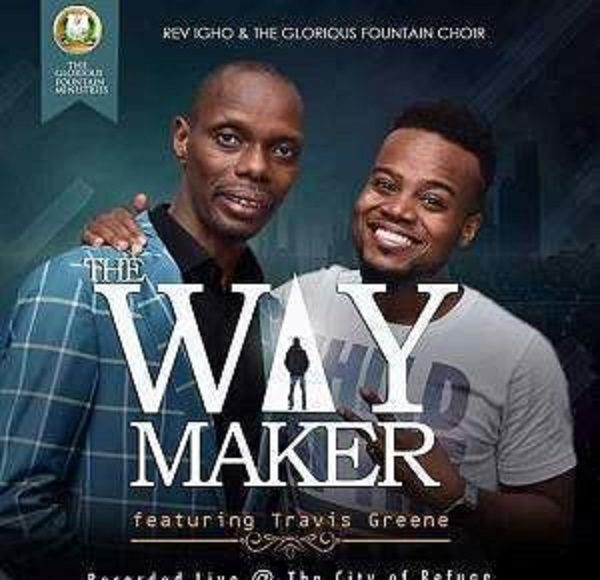 Rev. Igho, GFChoir – The Way Maker Ft. Travis Greene mp3