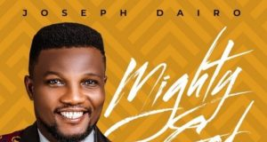 Joseph Dairo - Mighty God mp3