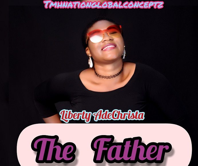 Liberty Ade Christa - The Father MP3