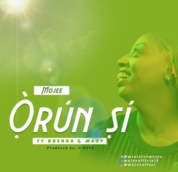 "Mojee - ""Orun Si"" Ft. Brenda & Mary MP3"