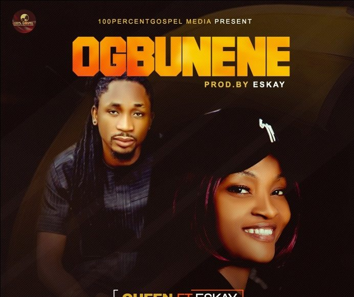Ogbunene By Queen Ft. Eskay mp3