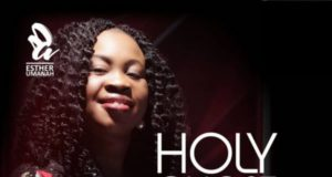 Esther Umanah – Holy Ghost Fire mp3