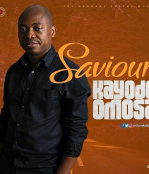 download Saviour By Kayode Omosa