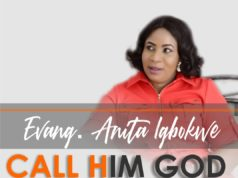 downlaod MUSIC: CALL HIM GOD BY EVANG. ANITA IGBOKWE