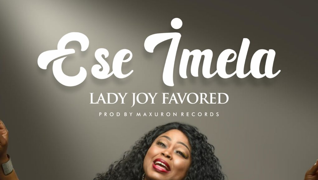 Ese-Imela By Lady Joy Favored