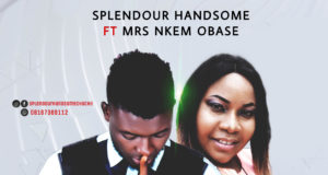 Strong And Breasted One (Remix) By Splendour Handsome ft. Nkem Obase
