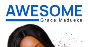 Awesome By Grace Madueke mp3 download