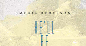 He Will Be With You - Emorja Roberson
