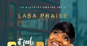 LABA PRAISE – IT FEELS GOOD TO KNOW