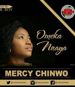 Download Omekannaya By Mercy Chinwo