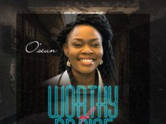 O'seun – Worthy Of Praise